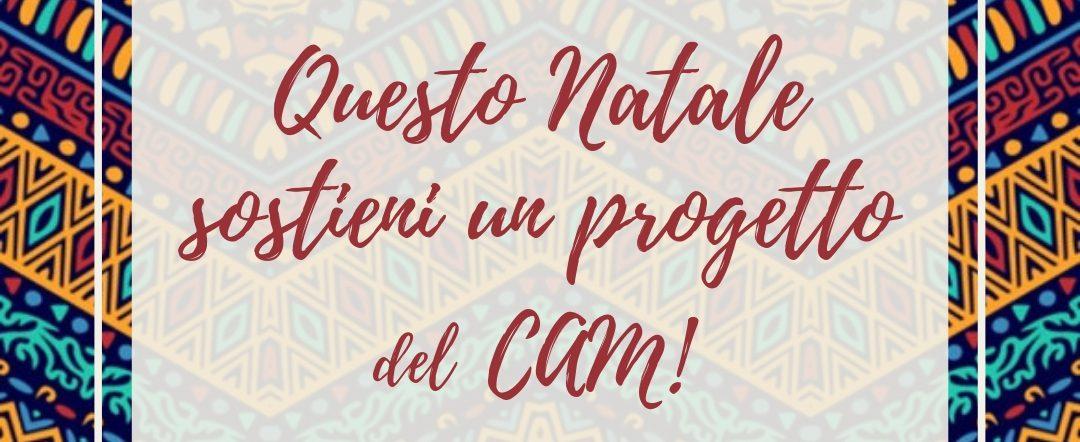 Questo Natale supporta un progetto del  CAM!